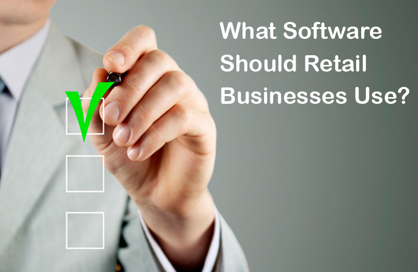 What Software Should Retail Businesses Use?