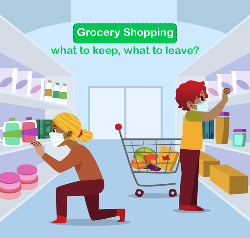 Grocery Shopping- what to keep, what to leave?