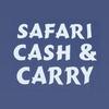 Safari Cash And Carry